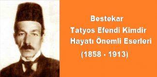 Abdülhamit Ve Abdüzlaziz Dönemi Kurdi̇li̇ Hi̇cazkar Saz Semaisi Besteci Tatyos Efendi Biyografi Osmanlı Önemli Besteciler