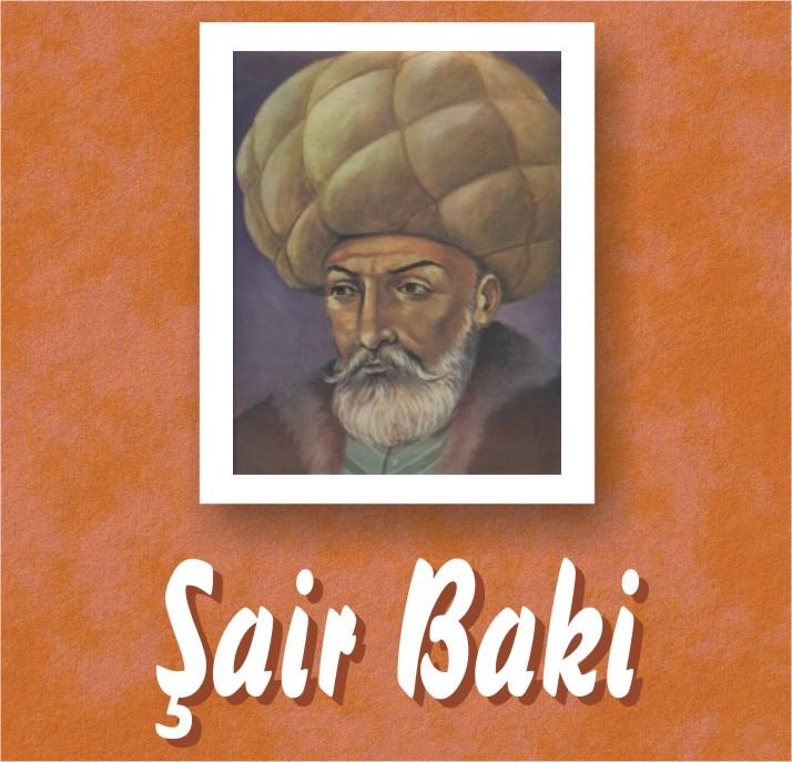 Baki Kimdir Osmanlı Meşhur Divan Şairleri Ve Şiirleri Kısaca Bilgi Hayatı Nedir Divan Edebiyatı Eserleri Baki şair
