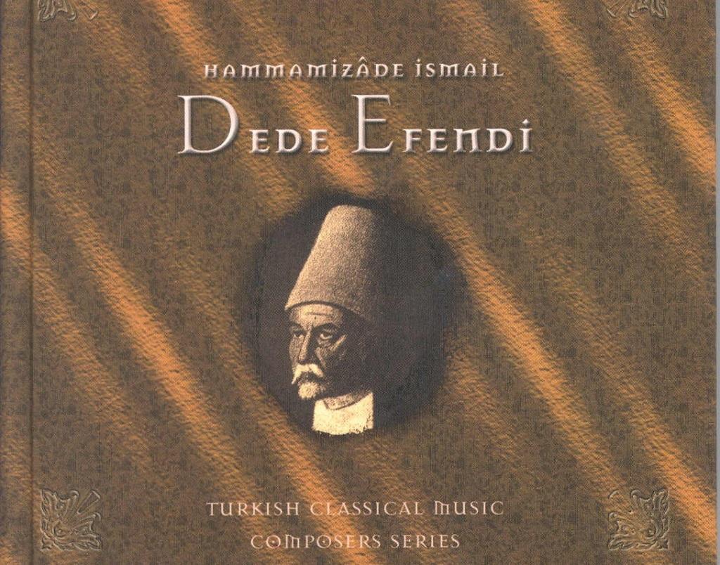 Hammamizade Ismail Dede Efendi Hamamizade İsmail Dede Efendi Büyük Türk Bestekarı Sanat Müziği Ünlü Bestecileri