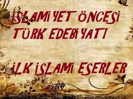 Slamiyet Öncesi Türk Halk Edebiyatı Sözlü Edebiyat Dönemi İslam İlk İslami Eserler Konu Anlatımı Yazılı Yazıtları Metinleri