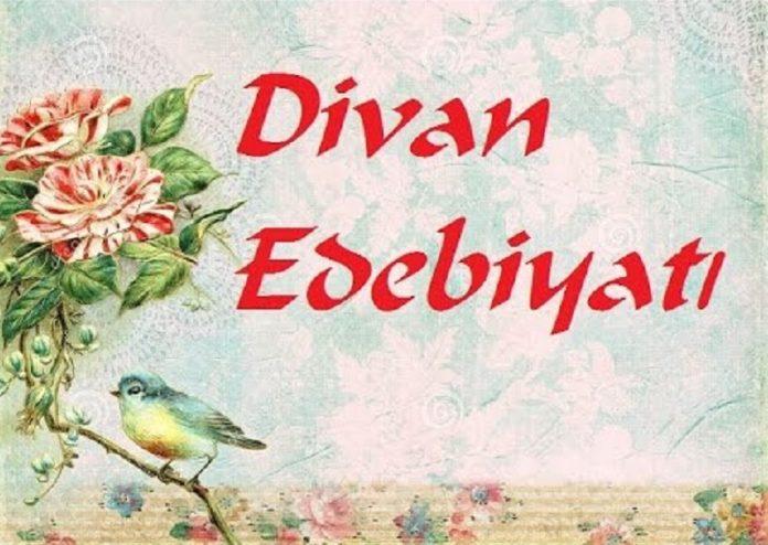 Divan Edebiyatı Şiiri Biçim Ve İçerik Özellikleri Dönemleri Kaynakları Tarihsel Gelişimi Osmanlı Divan Edebiyaı Şiirleri Eserleri Şairleri Edebi Kişileri Tarihi