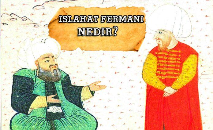 Islahat Fermanı Nedir.Islahat Fermanının Getirdiği Yenilikler. Sultan Abdulmecit Osmanlı Devleti Islahat Ve Reformları Tanzimat Fermani