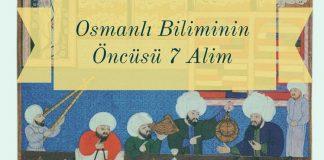 Osmanlı Biliminin Öncüsü 7 Âlim Yedikıta Tarih Ve Kültür Dergisi Osmanli Biliminin Oncusu 7 Alim