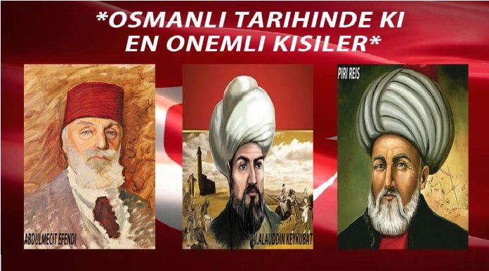 Osmanlı Dönemi Önemli Kişiler Kimlerdir Kronolojik Sıralama Osmanlı İmparatorluğu Dönemi Önemli Şahıslar Kimdir Kronoloji Sıra