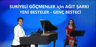 Suriyeli Mülteciler İçin Ağıt Şarkı-Türkü Söz-Beste: Genç Bestekar Güneş Yakartepe, 2020 Yeni Bestelerle
